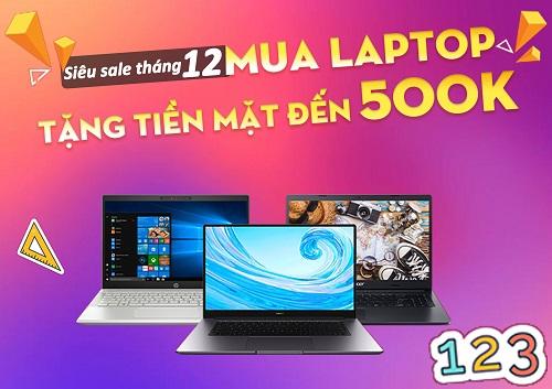 Siêu sale tháng 12 | Tặng tiền mặt đến 500k khi mua laptop tại HNStore.com.vn